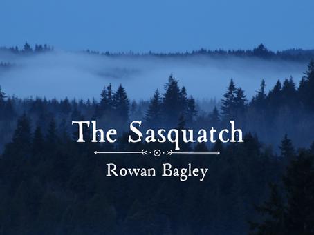 The Sasquatch, Rowan Bagley