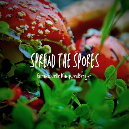 Spread the Spores, Emmauelle Knappenberger
