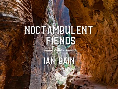 Noctambulent Fiends, Ian Bain