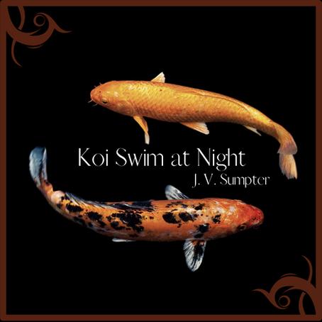 Koi Swim at Night, J. V. Sumpter