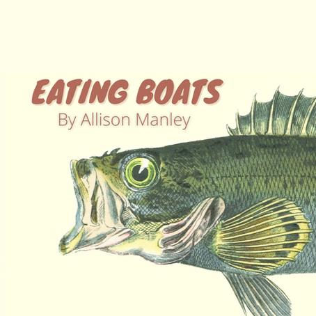 Eating Boats, Allison Manley