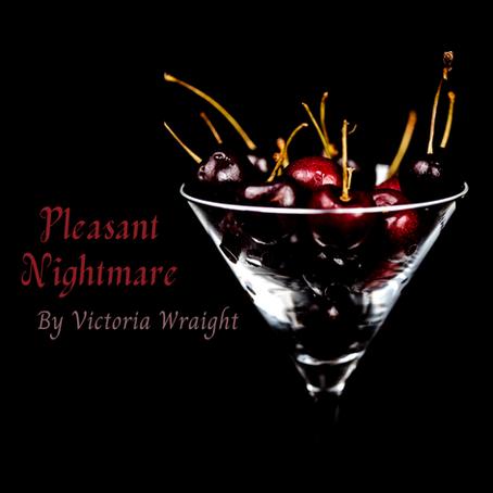 Pleasant Nightmare, Victoria Wraight