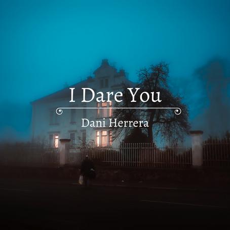 I Dare You, Dani Herrera