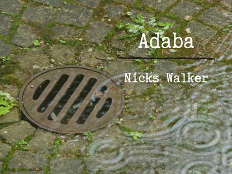 Adaba, Nicks Walker