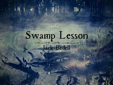 Swamp Lesson, Jack Bedell