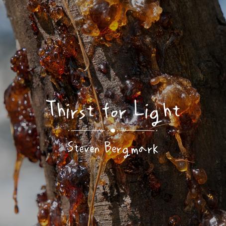 Thirst for Light, Steven Bergmark