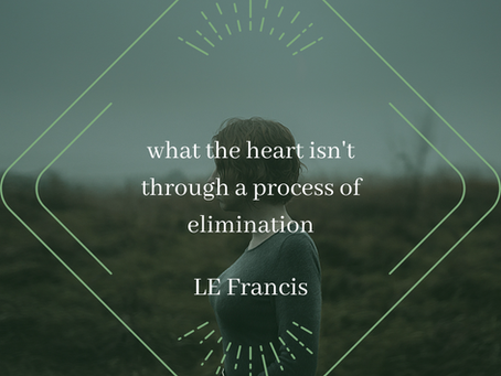 what the heart isn't through a process of elimination, LE Francis