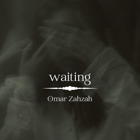 waiting, Omar Zahzah