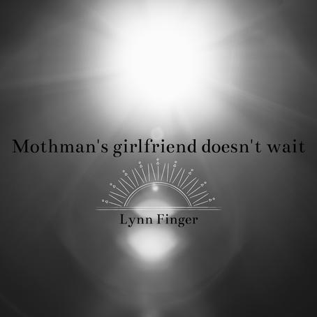 Mothman's girlfriend doesn't wait, Lynn Finger