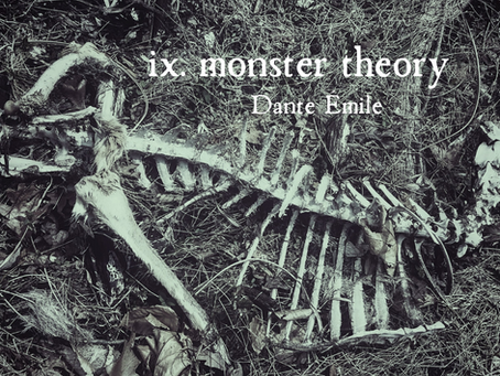 ix. monster theory, Dante Émile