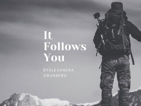 It Follows You, Alexandra Grunberg