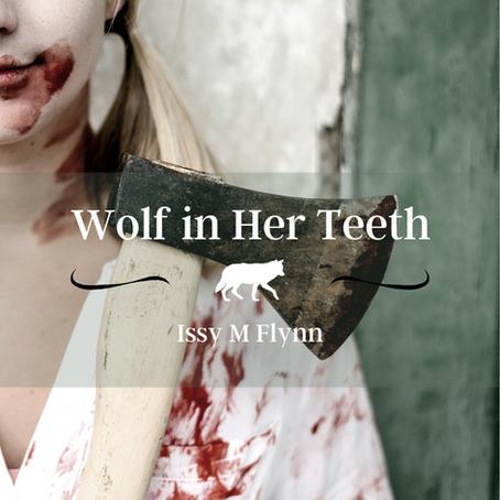 Wolf in Her Teeth, Issy M Flynn