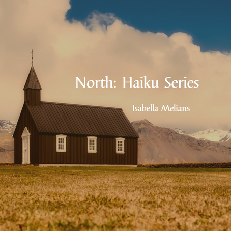 North: Haiku Series, Isabella Melians