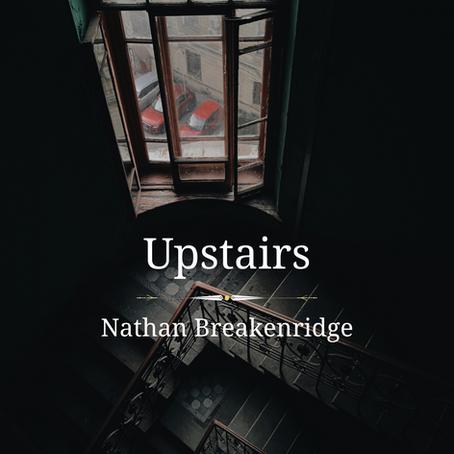Upstairs, Nathan Breakenridge