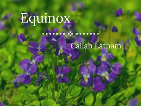 Equinox, Callan Latham