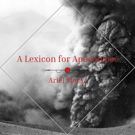 A Lexicon for Apocalypse, Ariel Moniz