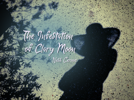 The Infestation of Clary Moon, Ness Cernac