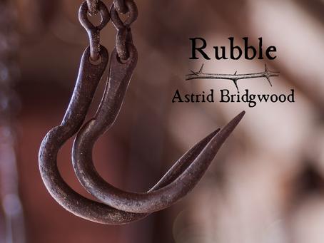 Rubble, Astrid Bridgwood