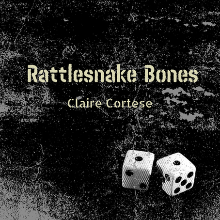 Rattlesnake Bones, Claire Cortese