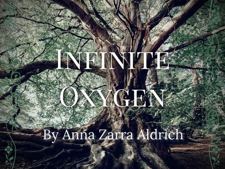 Infinite Oxygen, Anna Zarra Aldrich