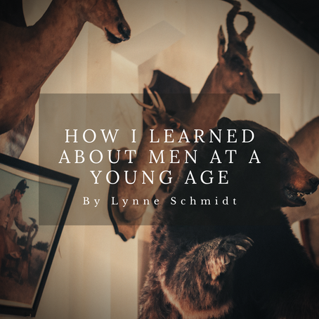 How I Learned About Men at a Young Age, Lynne Schmidt