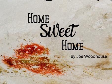 Home Sweet Home, Joe Woodhouse