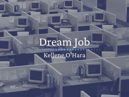 Dream Job, Kellene O'Hara