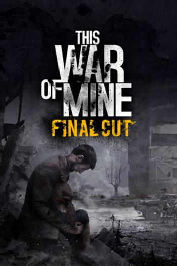 This War of Mine + Stories DLC