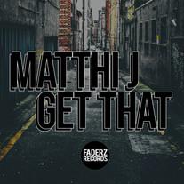 Matthi J - Get That