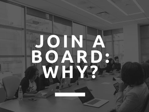 Join a Board: Why?