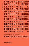 DENKEN_KUNST_FRIEDEN_9783110589894.jpg