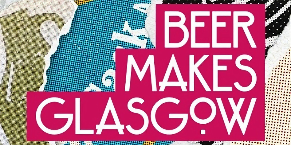 Beer Makes Glasgow