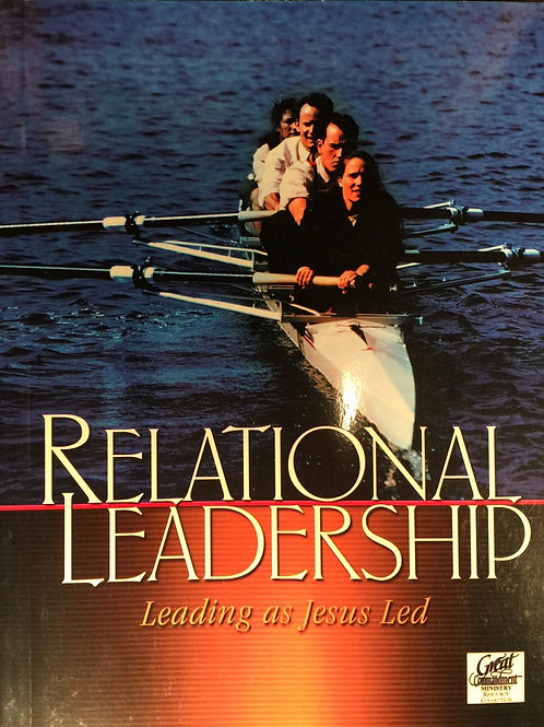 Relational Leadership Leading as Jesus Led