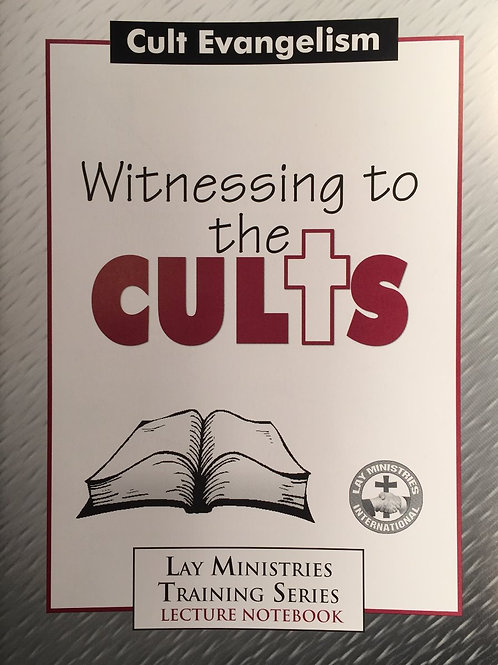 Witnessing to the Cults Lecture Notebook