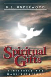 Spiritual Gifts Ministries and Manifestations