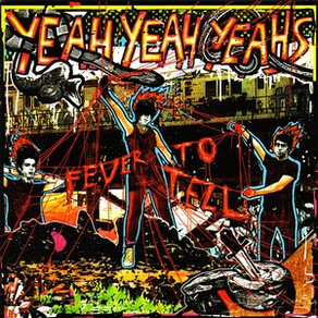 Female Fronted: Yeah Yeah Yeahs - Fever to Tell (w/ Sarah MacDonald)