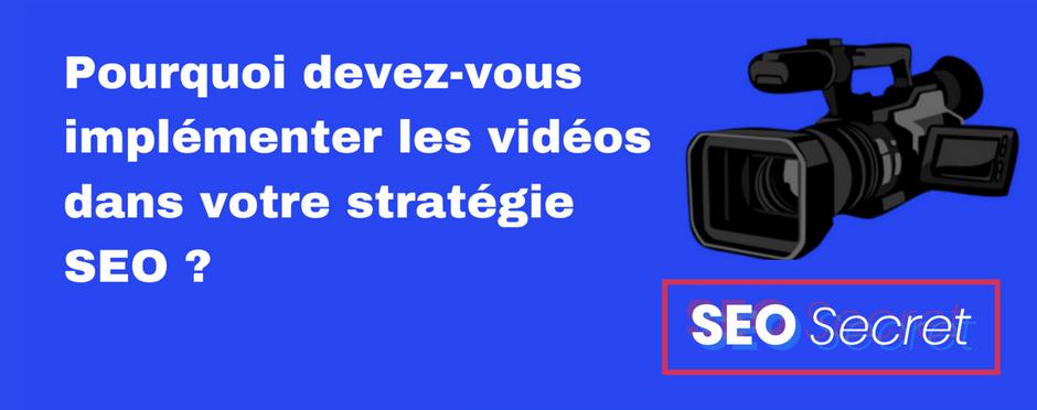 Pourquoi devez-vous implémenter les vidéos dans votre stratégie SEO ?