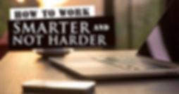 work-smarter-not-harder-featured-1024x53
