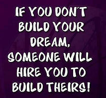 if-you-dont-build-your-dream-someone-wil