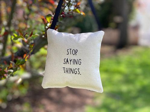 Stop saying things