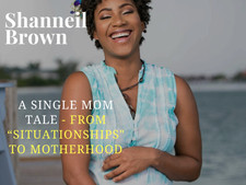 """A Single Mom Tale - From """"Situationships"""" to Motherhood"""