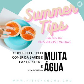 Summer Tip #6 - Comer bem, e bem comer dá saúde e faz crescer, e Muita Água!