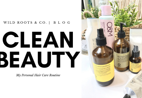 Clean Beauty: My Personal Hair Care Routine