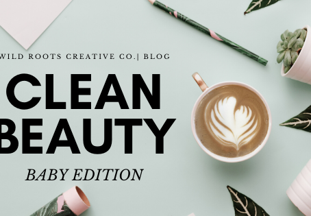 Clean Beauty: Baby Edition
