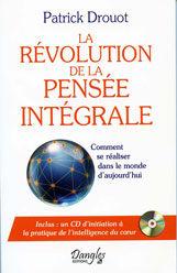 La révolution de la pensée intégrale/Patrick Drouot/Cabinet langel/bioenergie-quantiqu.com