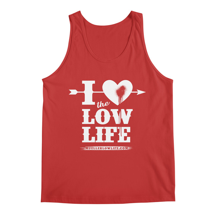"""""""I Love the Low Life"""""""