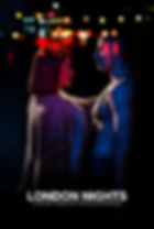 LONDON NIGHTS poster.jpg