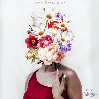 """""""Ever Been Mine"""" Cover Art"""