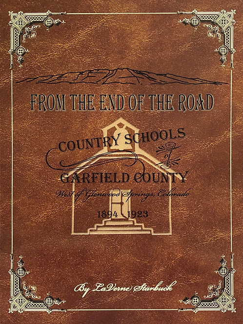 From the End of the Road - Country Schools of Garfield County