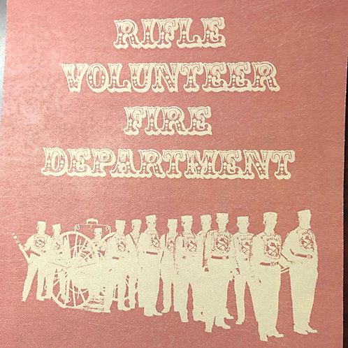 Rifle Volunteer Fire Department - The Evolution of 1902-2002